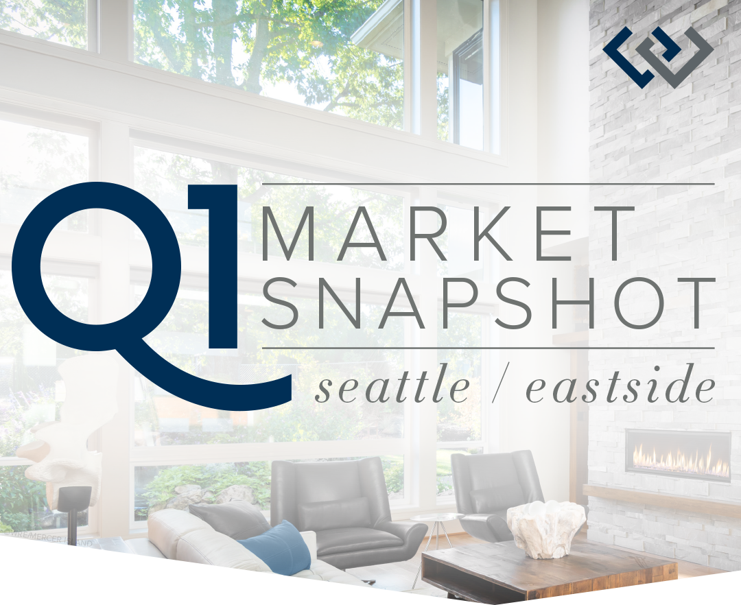 Q1 Market Snapshot: Seattle & The Eastside